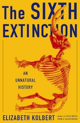 The Sixth Extinction: An Unnatural History, by Elizabeth Kolbert.