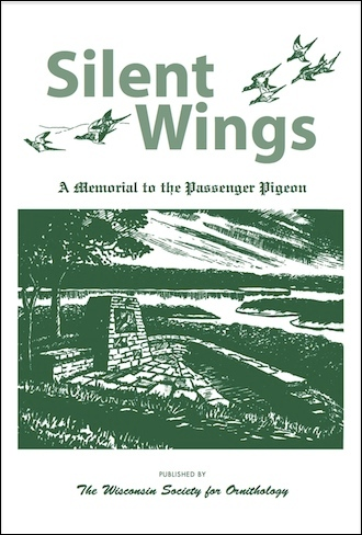 Silent Wings: A Memorial to the Passenger Pigeon, Wisconsin Society for Ornithology, 1947 and 2014.